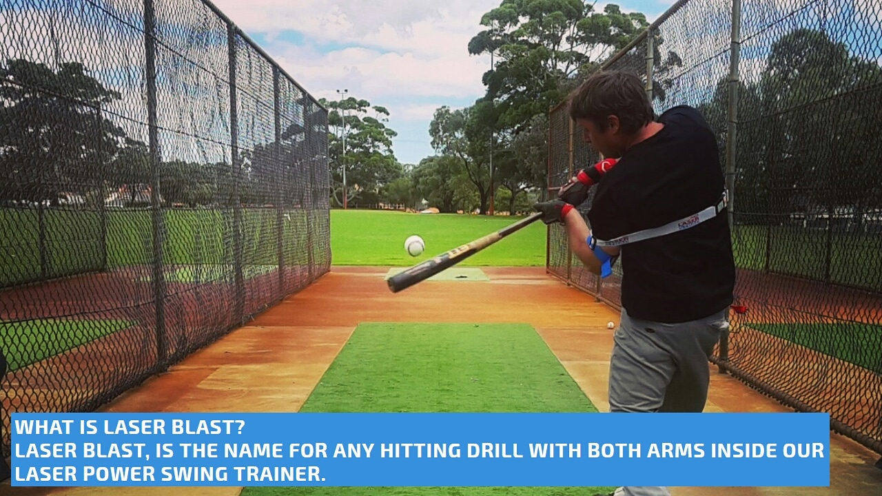 WHAT IS LASER BLAST? Laser Blast, is the name for any baseball hitting drill with both arms inside our Laser Power Swing Trainer.